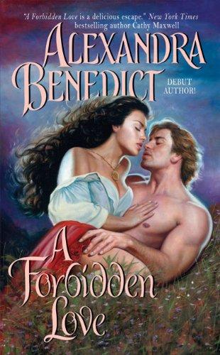 A Forbidden Love: Alexandra Benedict