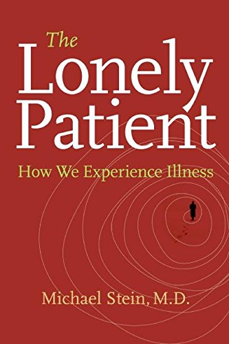 9780060847951: The Lonely Patient: How We Experience Illness