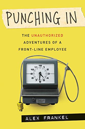 9780060849665: Punching in: The Unauthorized Adventures of a Front-Line Employee