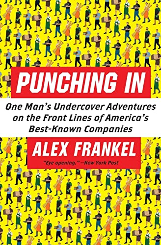 9780060849672: Punching In: One Man's Undercover Adventures on the Front Lines of America's Best-Known Companies: The Unauthorized Adventures of a Front-line Employee