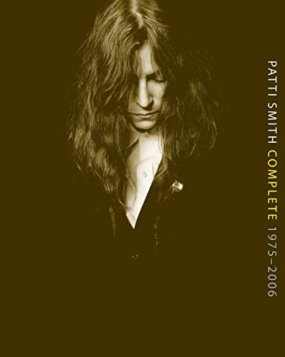 Patti Smith Complete 1975-2006: Lyrics, Reflections & Notes for the Future (0060849711) by Patti Smith
