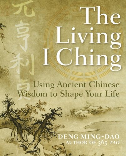 9780060850029: The Living I Ching: Using Ancient Chinese Wisdom to Shape Your Life