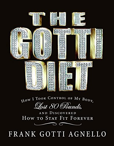 9780060850326: gotti diet: How I Took Control of My Body, Lost 80 Pounds, and Discovered How to Stay Fit Forever