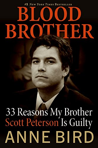 9780060850333: Blood Brother: 33 Reasons My Brother Scott Peterson Is Guilty