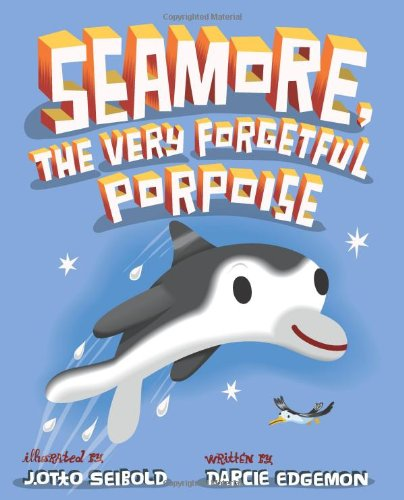 9780060850753: Seamore, the Very Forgetful Porpoise