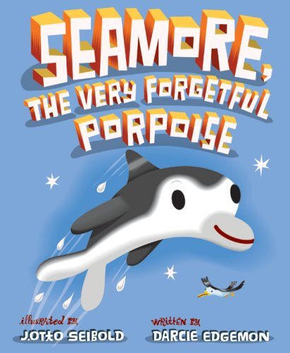 9780060850760: Seamore, the Very Forgetful Porpoise