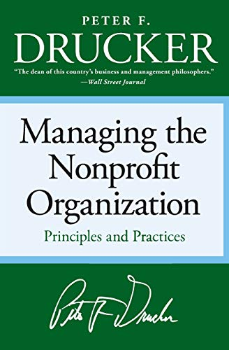 Managing the nonprofit organization. principles and practices