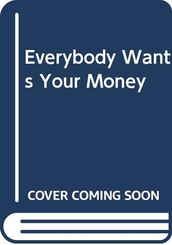 9780060851163: Everybody Wants Your Money: The Straight-Talking Guide to Protecting (and Growing) the Wealth You Worked So Hard to Earn