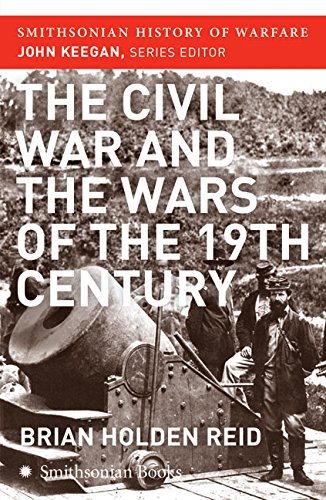9780060851200: The Civil War and the Wars of the Nineteenth Century (Smithsonian History of Warfare)