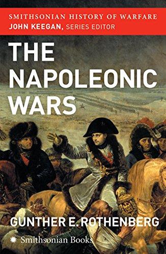 The Napoleonic Wars (Smithsonian History of Warfare): Rothenberg, Gunther