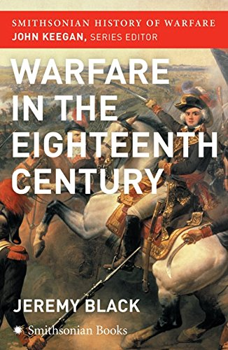 9780060851231: The Warfare in the Eighteenth Century (Smithsonian History of Warfare)