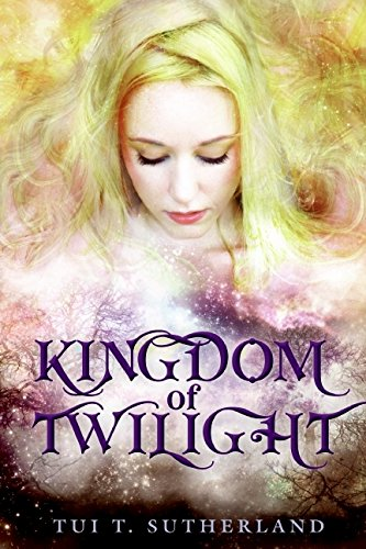 Avatars, Book Three: Kingdom of Twilight: Tui T Sutherland