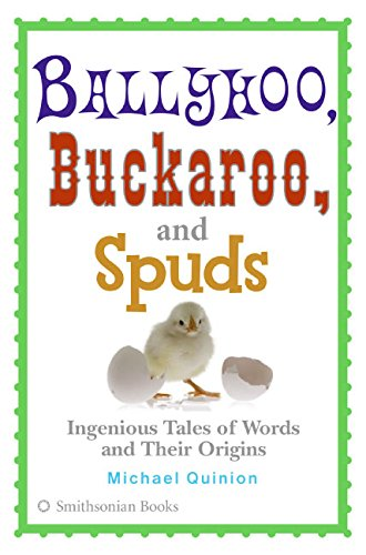 9780060851538: Ballyhoo, Buckaroo, and Spuds: Ingenious Tales of Words and Their Origins