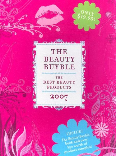 9780060851637: The Beauty Buyble: The Best Beauty Products of 2007