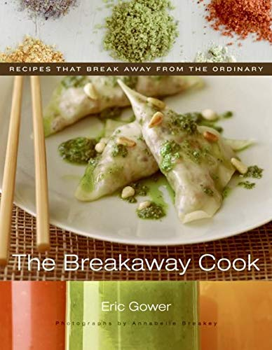 9780060851668: The Breakaway Cook: Recipes That Break Away from the Ordinary