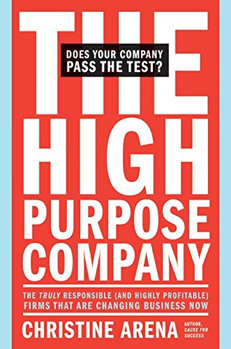 The high-purpose company. the trulyrResponsible (and highly profitable) firms that are changing