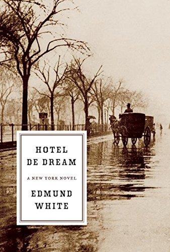 Hotel De Dream: A New York Novel * SIGNED * - FIRST EDITION -: White, Edmund