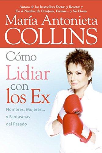 9780060852283: Como Lidiar con los Ex: Hombres, Mujeres... y Fantasmas del Pasado (Spanish Edition)