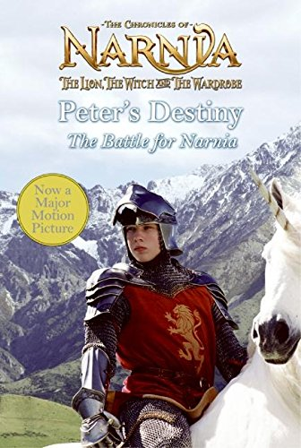 9780060852351: Peter's Destiny: The Battle for Narnia (Chronicles of Narnia)