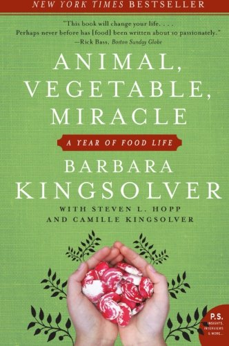 9780060852566: Animal, Vegetable, Miracle: A Year of Food Life