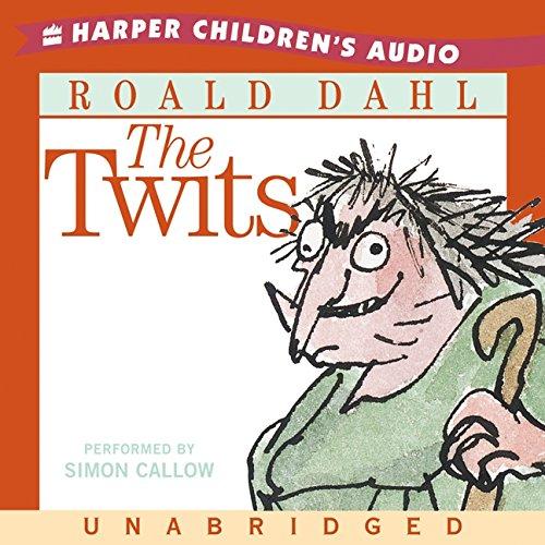 Twits CD Unabridged: Dahl, Roald