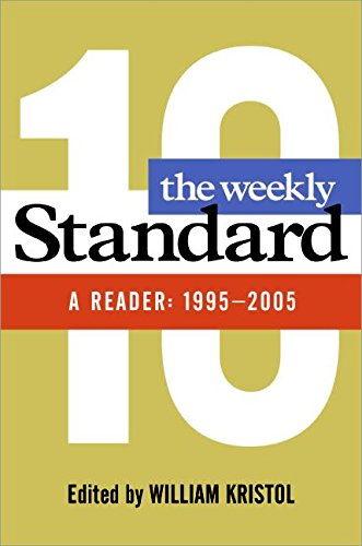 9780060852740: The Weekly Standard: A Reader: 1995-2005