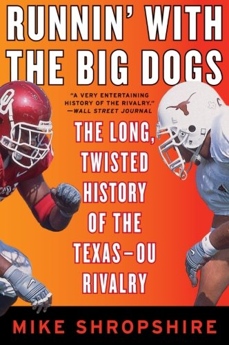 9780060852795: Runnin' with the Big Dogs: The Long, Twisted History of the Texas-OU Rivalry