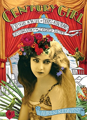 "9780060853334: Century Girl: 100 Years in the Life of Doris Eaton Travis, Last Living Star of the ""Ziegfield Follies"""