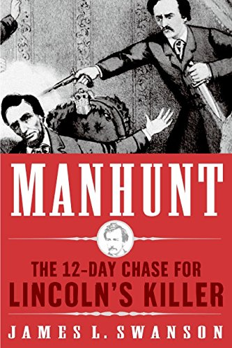 9780060853471: Manhunt: The 12-Day Chase to Catch Lincoln's Kill