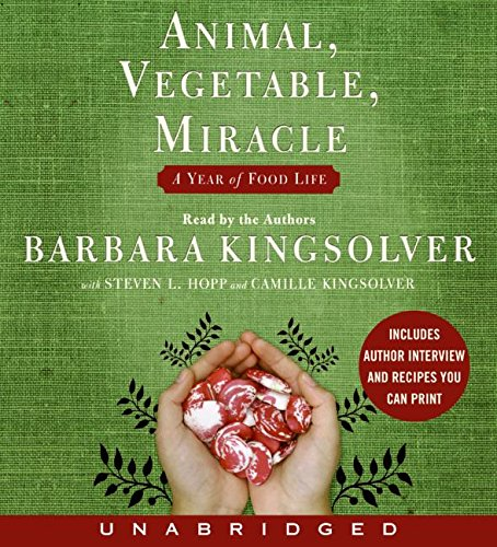 9780060853570: Animal, Vegetable, Miracle: A Year of Food Life
