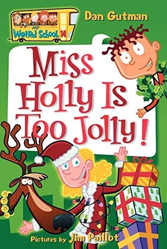 9780060853822: Miss Holly is Too Jolly! (My Weird School)