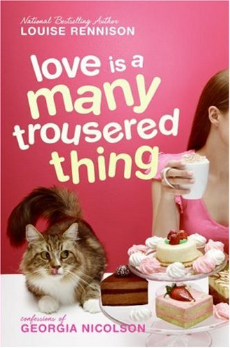 9780060853877: Love Is a Many Trousered Thing (Confessions of Georgia Nicolson)