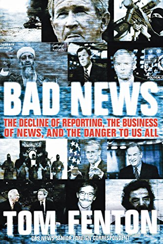 9780060853952: Bad News: The Decline of Reporting, the Business of News, and the Danger to Us All