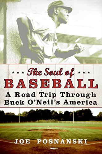 9780060854034: The Soul of Baseball: A Road Trip Through Buck O'Neil's America