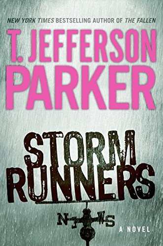 Storm Runners: A Novel: Parker, T. Jefferson