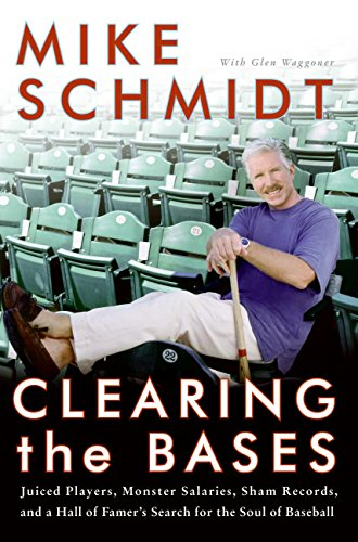 9780060854997: Clearing the Bases: Juiced Players, Monster Salaries, Sham Records, and a Hall of Famer's Search for the Soul of Baseball