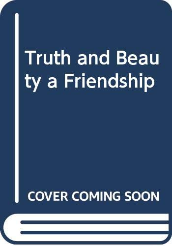 9780060855963: Truth and Beauty a Friendship