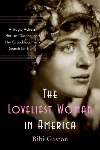 9780060857707: The Loveliest Woman in America: A Tragic Actress, Her Lost Diaries, and Her Granddaughter's Search for Home