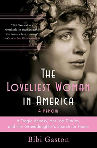 9780060857714: The Loveliest Woman in America: A Tragic Actress, Her Lost Diaries, and Her Granddaughter's Search for Home