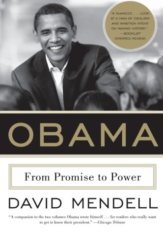 Obama: From Promise to Power: David Mendell