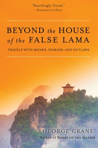 9780060858285: Beyond the House of the False Lama: Travels with Monks, Nomads, and Outlaws