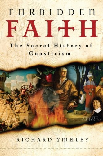 9780060858308: Forbidden Faith: The Secret History of Gnosticism
