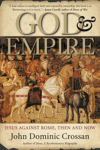 9780060858315: God and Empire: Jesus Against Rome, Then and Now