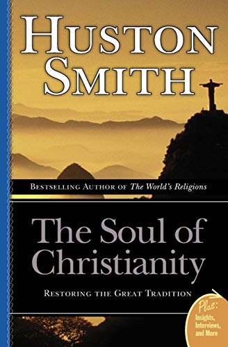 9780060858353: The Soul of Christianity: Restoring the Great Tradition
