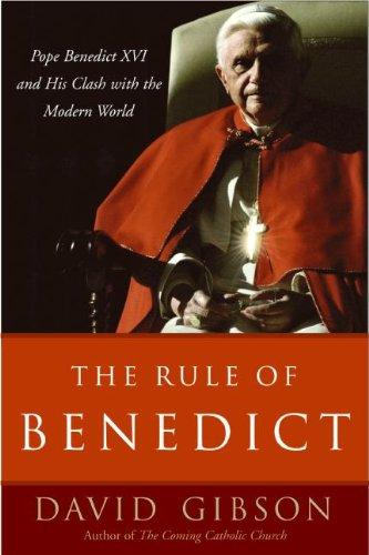The Rule of Benedict: Pope Benedict XVI: Gibson, David