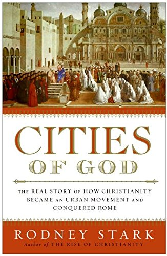 9780060858421: Cities of God: The Real Story of How Christianity Became an Urban Movement and Conquered Rome