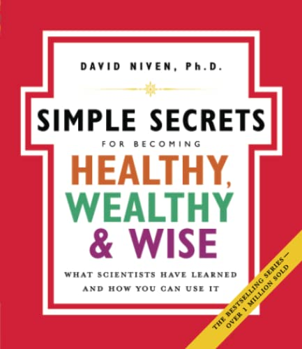 9780060858810: The Simple Secrets for Becoming Healthy, Wealthy, and Wise: What Scientists Have Learned and How You Can Use It (100 Simple Secrets)