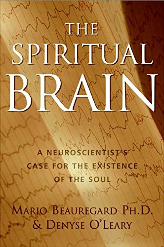 9780060858834: Spiritual Brain: A Neuroscientist's Case for the Existence of the Soul