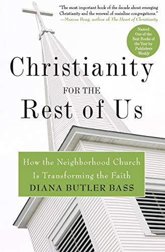 9780060859497: Christianity for the Rest of Us: How the Neighborhood Church Is Transforming the Faith
