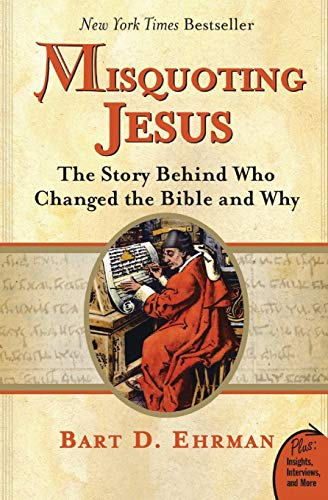 9780060859510: Misquoting Jesus: The Story Behind Who Changed the Bible and Why